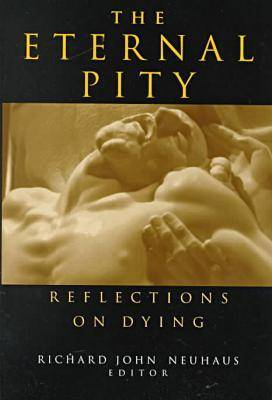 The Eternal Pity: Reflections on Dying - Ethics of Everyday Life S. (Hardback)
