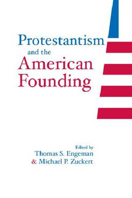 Protestantism and the American Founding - Loyola Topics in Political Philosophy (Paperback)