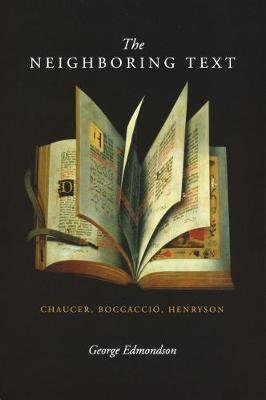 The Neighboring Text: Chaucer, Boccaccio, Henryson (Paperback)