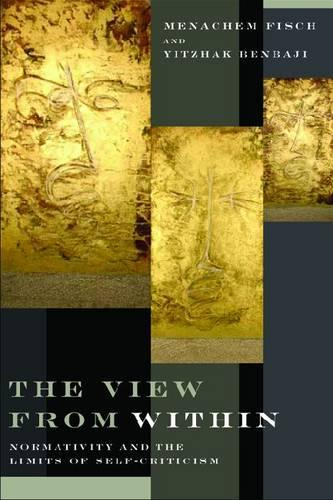 The View from Within: Normativity and the Limits of Self-Criticism (Paperback)