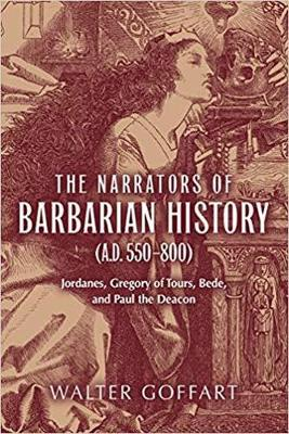 The Narrators of Barbarian History (A.D. 550-800): Jordanes, Gregory of Tours, Bede, and Paul the Deacon (Paperback)