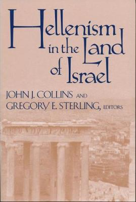 Hellenism in the Land of Israel - Christianity and Judaism in Antiquity (Paperback)