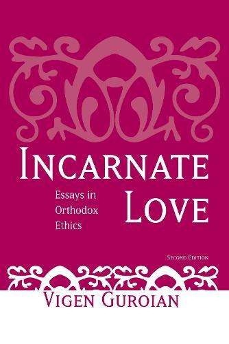 Incarnate Love: Essays in Orthodox Ethics (Paperback)
