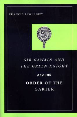 Sir Gawain and the Green Knight and the Order of the Garter (Paperback)