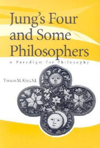 Jung's Four and Some Philosophers: A Paradigm for Philosophy (Paperback)