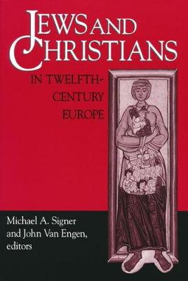 Jews and Christians in Twelfth-century Europe - Notre Dame Conferences in Medieval Studies (Hardback)
