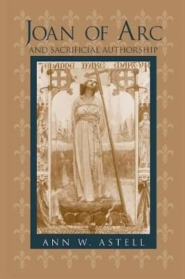 Joan of Arc and Sacrificial Authorship (Paperback)