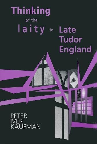 Thinking of the Laity in Late Tudor England (Hardback)