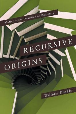 Recursive Origins: Writing at the Transition to Modernity (Paperback)