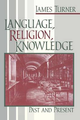 Language, Religion, Knowledge: Past and Present (Paperback)