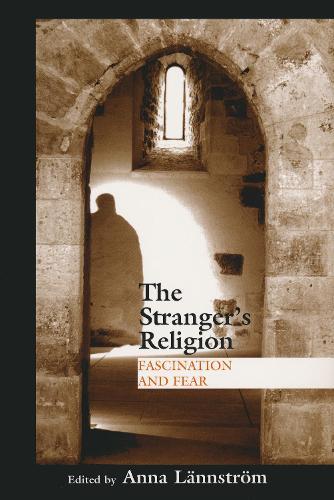 The Stranger's Religion: Fascination and Fear - Boston University Studies in Philosophy & Religion (Paperback)