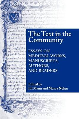 The Text in the Community: Essays on Medieval Works, Manuscripts, Authors, and Readers (Paperback)