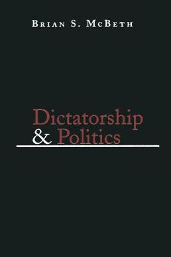 Dictatorship and Politics: Intrigue, Betrayal, and Survival in Venezuela, 1908-1935 (Hardback)