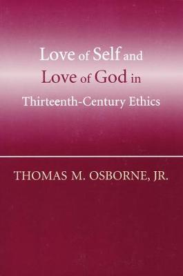Love of Self and Love of God in Thirteenth-century Ethics (Paperback)