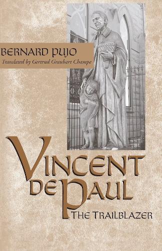 Vincent De Paul, the Trailblazer (Paperback)