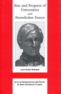 Rise and Progress of Universities and Benedictine Essays - Works of Cardinal Newman: Birmingham Oratory Millennium Edition (Hardback)