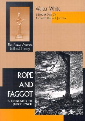 Rope and Faggot: A Biography of Judge Lynch - The African-American Intellectual Heritage (Paperback)