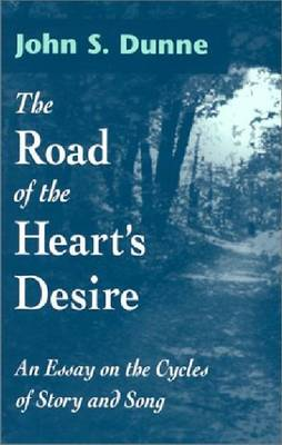 The Road of the Heart's Desire: An Essay on the Cycles of Story and Song (Hardback)