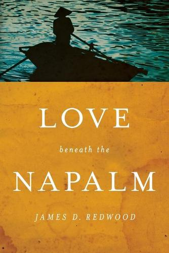 Love Beneath the Napalm (Paperback)