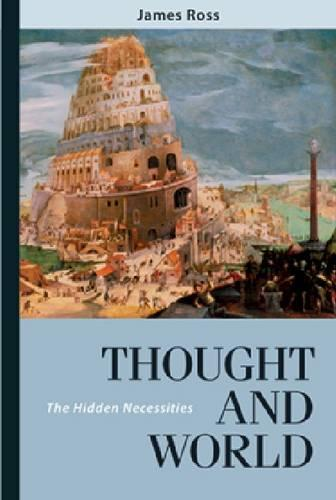 Thought and World: The Hidden Necessities (Hardback)