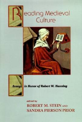 Reading Medieval Culture: Essays in Honor of Robert W. Hanning (Hardback)