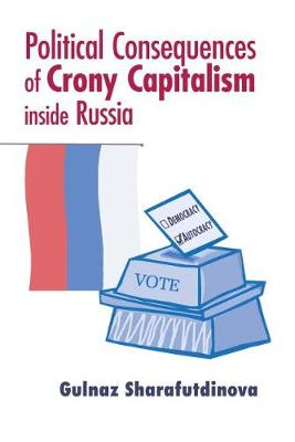 Political Consequences of Crony Capitalism inside Russia (Paperback)