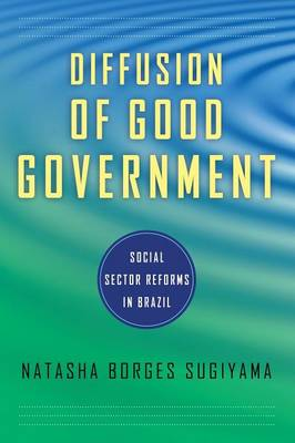The Diffusion of Good Government: Social Sector Reforms in Brazil (Paperback)