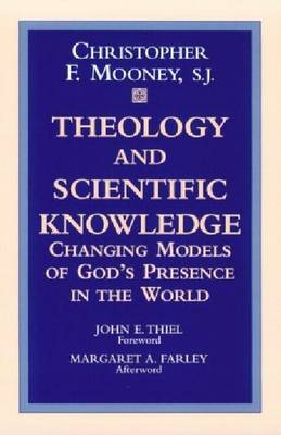 Theology and Scientific Knowledge: Changing Models of God's Presence in the World (Paperback)