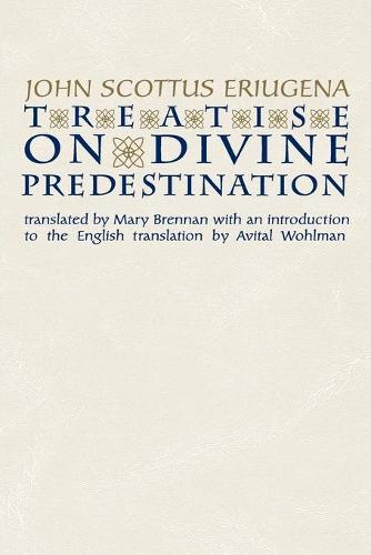 Treatise on Divine Predestination - Notre Dame Texts in Medieval Culture (Paperback)