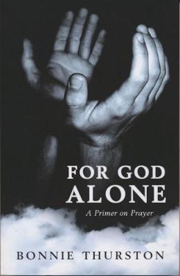 For God Alone: A Primer on Prayer (Paperback)