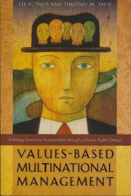 Values-based Multinational Management: Achieving Enterprise Sustainability Through a Human Rights Strategy (Paperback)