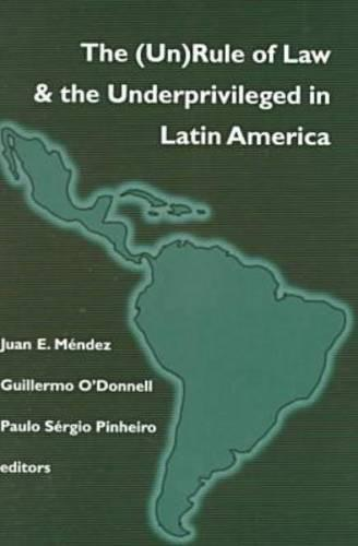 (Un)Rule of Law and the Underprivileged in Latin America - Helen Kellogg Institute for International Studies (Paperback)