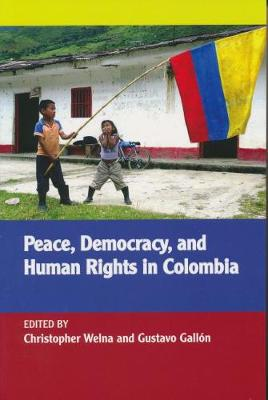 Peace, Democracy, and Human Rights in Colombia (Paperback)