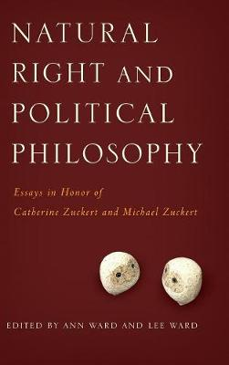 Natural Right and Political Philosophy: Essays in Honor of Catherine Zuckert and Michael Zuckert (Hardback)