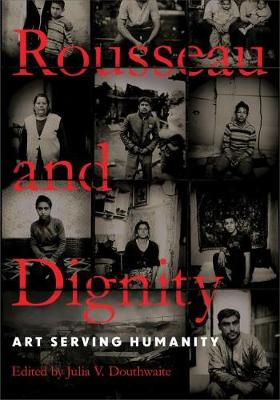 Rousseau and Dignity: Art Serving Humanity (Hardback)