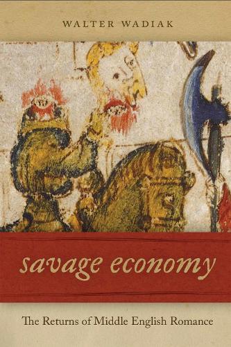 Savage Economy: The Return of Middle English Romance (Hardback)