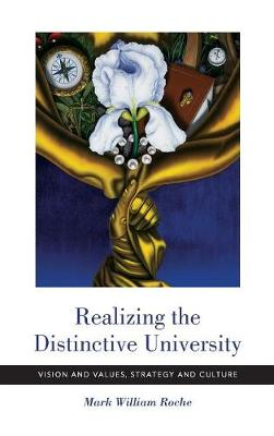 Realizing the Distinctive University: Vision and Values, Strategy and Culture (Hardback)