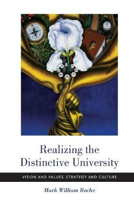Realizing the Distinctive University: Vision and Values, Strategy and Culture (Paperback)