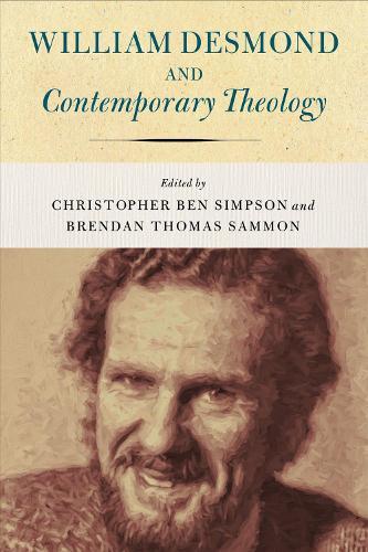 William Desmond and Contemporary Theology (Hardback)