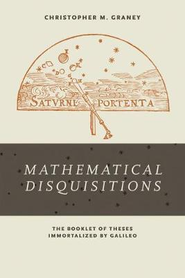 Mathematical Disquisitions: The Booklet of Theses Immortalized by Galileo (Paperback)