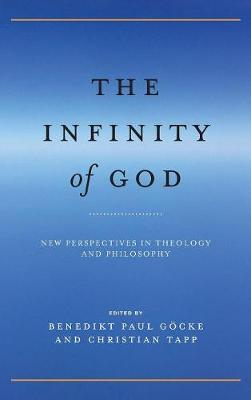 The Infinity of God: New Perspectives in Theology and Philosophy (Hardback)