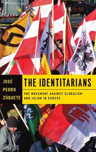 The Identitarians: The Movement against Globalism and Islam in Europe (Hardback)