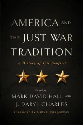 America and the Just War Tradition: A History of U.S. Conflicts (Paperback)
