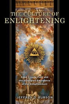 Culture of Enlightening: Abbe Claude Yvon and the Entangled Emergence of the Enlightenment (Hardback)