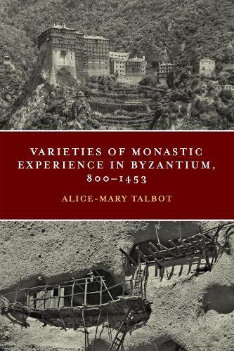 Varieties of Monastic Experience in Byzantium, 800-1453 - Conway Lectures in Medieval Studies (Paperback)