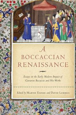 A Boccaccian Renaissance: Essays on the Early Modern Impact of Giovanni Boccaccio and His Works - William and Katherine Devers Series in Dante and Medieval Italian Literature (Hardback)