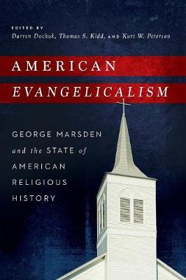 American Evangelicalism: George Marsden and the State of American Religious History (Paperback)