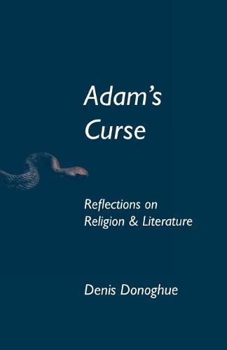 Adam's Curse: Reflections on Religion and Literature - Erasmus Institute Books (Paperback)