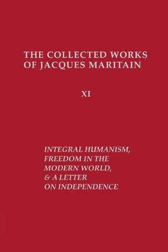 Integral Humanism, Freedom in the Modern World, and a Letter on Independence, Revised Edition (Paperback)
