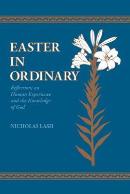 Easter in Ordinary: Reflections on Human Experience and the Knowledge of God (Hardback)